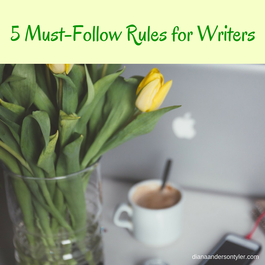 5 Must-Follow Rules for Writers by Diana Anderson-Tyler