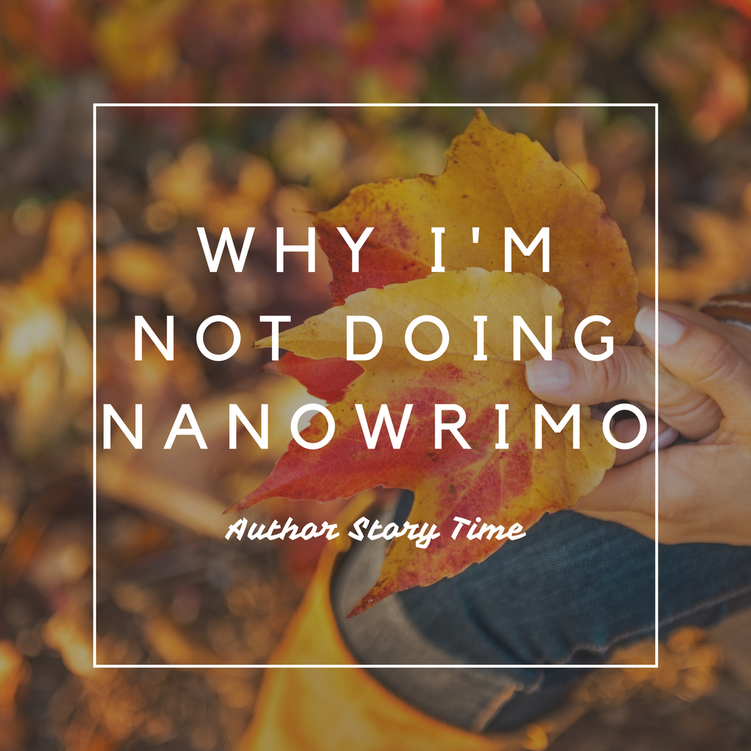 Why I'm Not Doing NaNoWriMo
