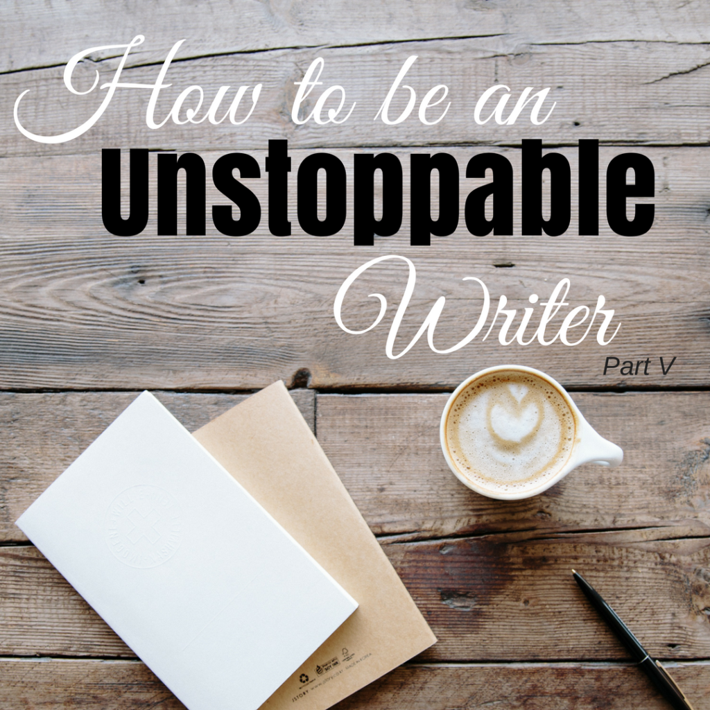 How to be an Unstoppable Writer - by Diana Anderson-Tyler