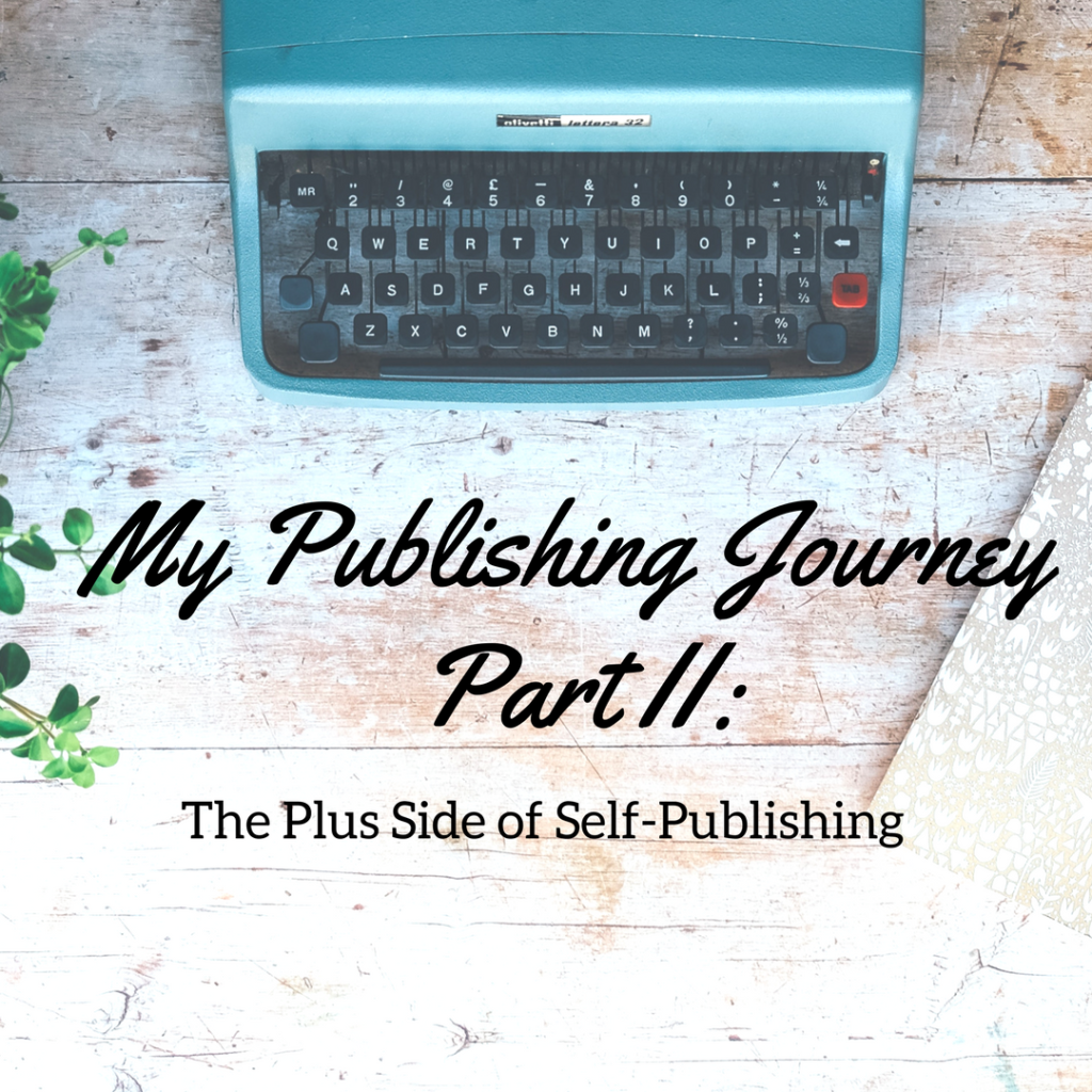 My Publishing Journey - Part II: The Plus Side of Self-Publishing by Diana Anderson-Tyler