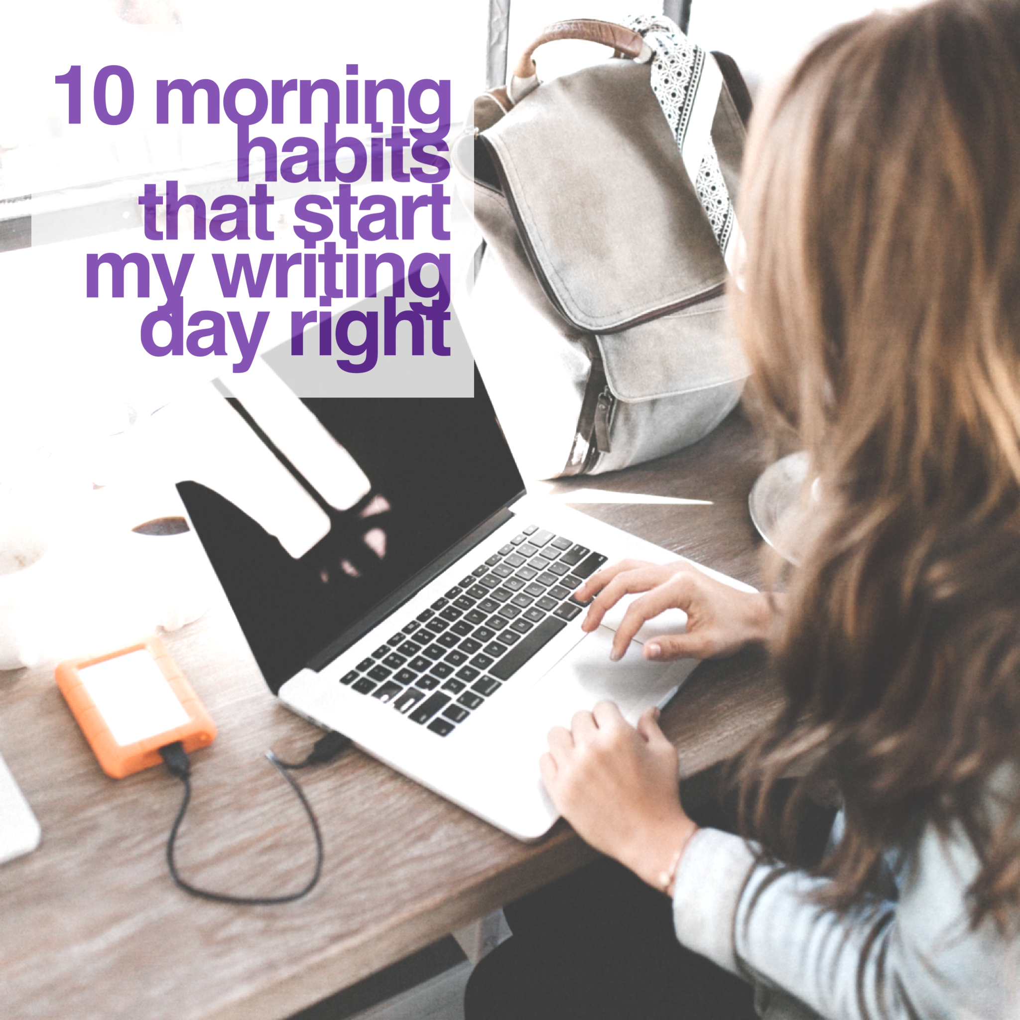10 Writing Habits That Start My Writing Day Right - Part 3 by Diana Tyler