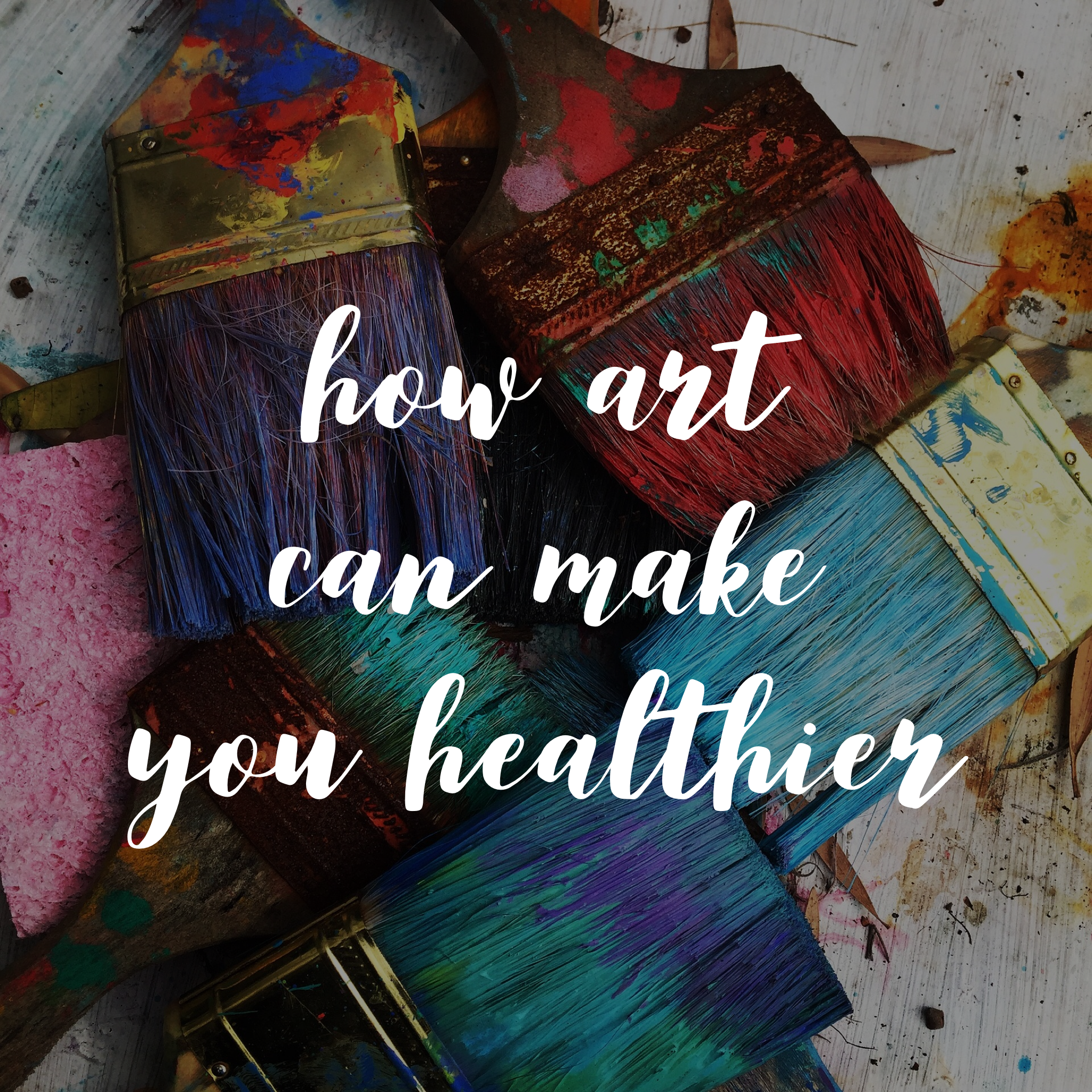 How Art Can Make You Healthier