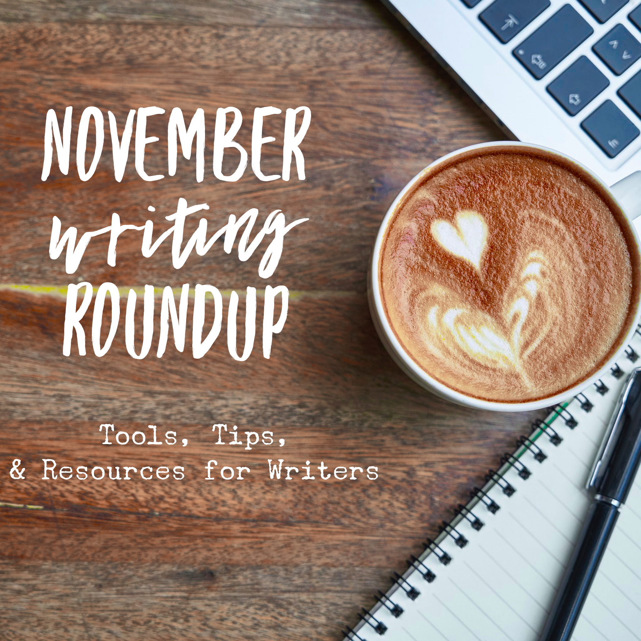 November Writing Roundup: Tools, Tips, and Resources for Writers by Diana Anderson-Tyler