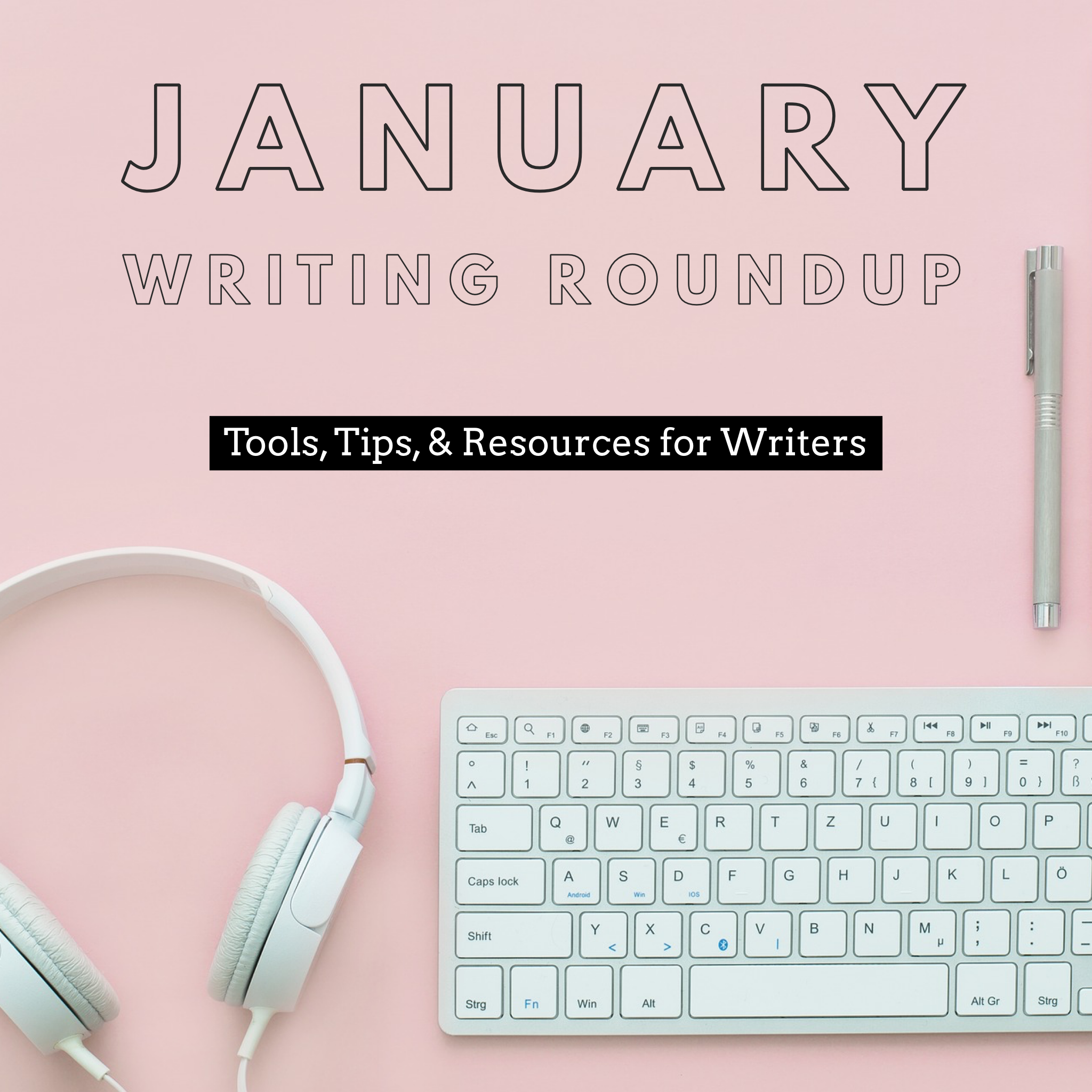 January Writing Roundup: Tools, Tips, and Resources for Writers by Diana Tyler